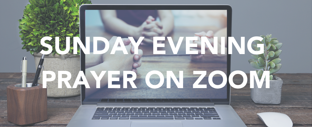 Sunday Evening Zoom Prayer Meeting