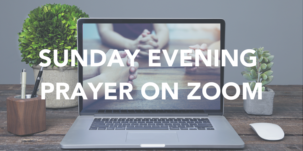 Sunday Evening Prayer Zoom