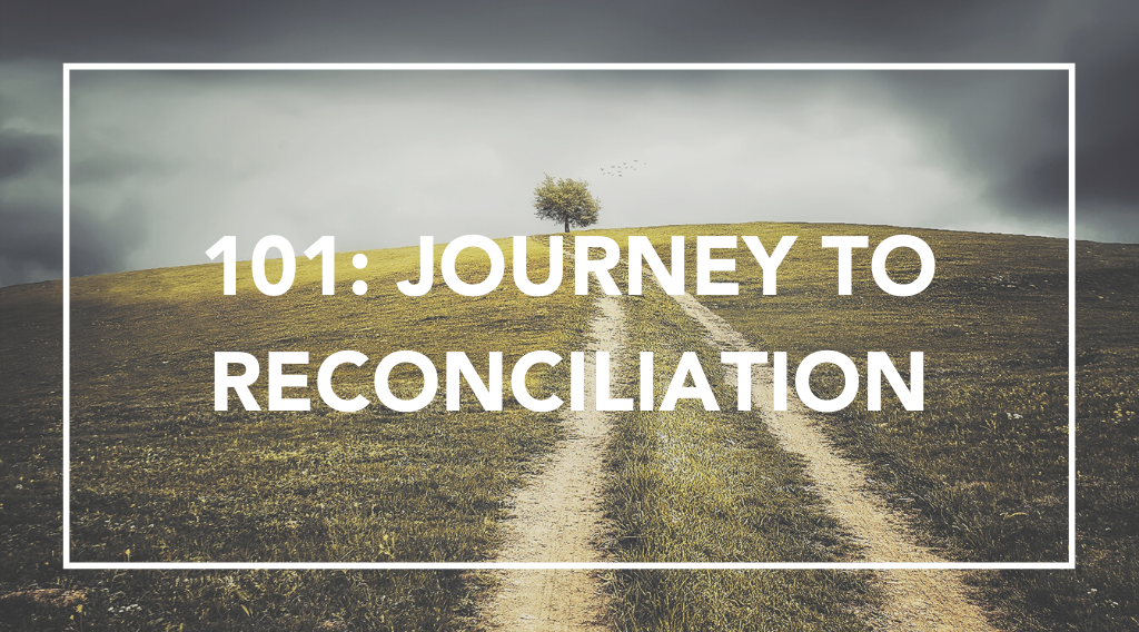 101: Journey to Reconciliation Class